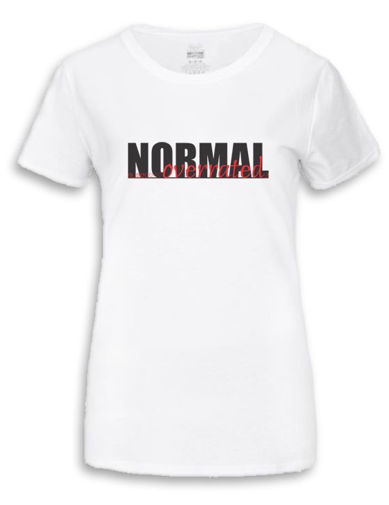 Normal Is So Overrated (Women)