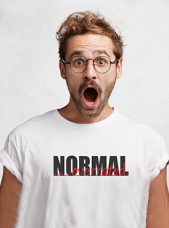 Normal Is So Overrated (Men)